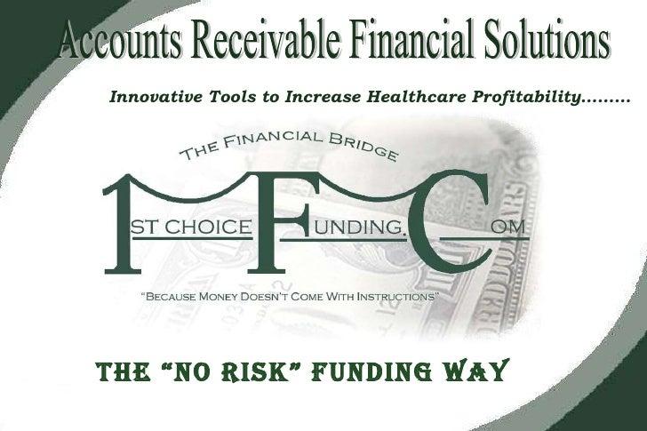 "<ul><li>Innovative Tools to Increase Healthcare Profitability………  </li></ul>Accounts Receivable Financial Solutions The ""N..."