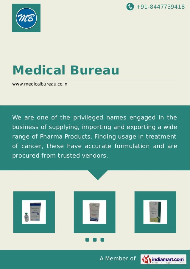 +91-8447739418 A Member of Medical Bureau www.medicalbureau.co.in We are one of the privileged names engaged in the busine...