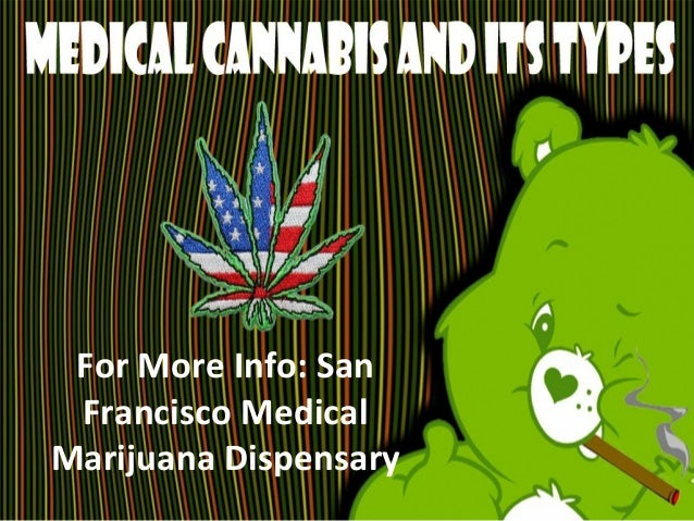 For More Info: San Francisco MedicalMarijuana Dispensary