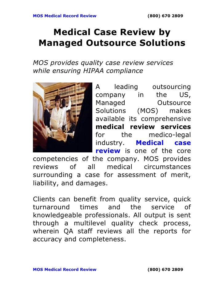 MOS Medical Record Review            (800) 670 2809    Medical Case Review by  Managed Outsource SolutionsMOS provides qua...