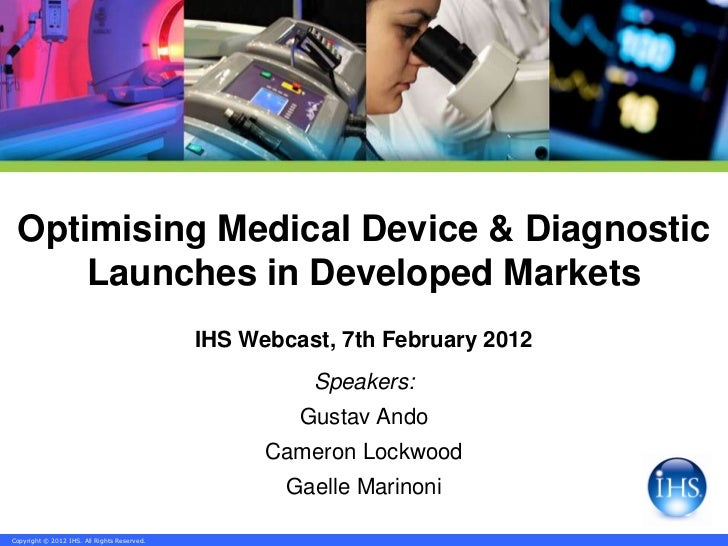 Optimising Medical Device & Diagnostic     Launches in Developed Markets                                             IHS W...