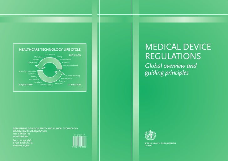 MEDICAL DEVICE REGULATIONS Global overview and guiding principles     WORLD HEALTH ORGANIZATION GENEVA