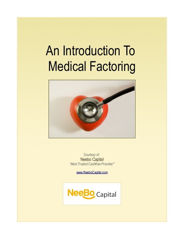 """An Introduction To Medical Factoring Courtesy of: Neebo Capital """"Most Trusted Cashflow Provider!"""" www.NeeboCapital.com"""