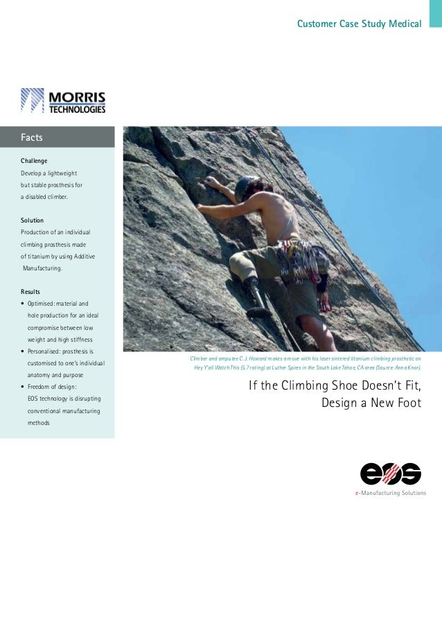 Challenge Develop a lightweight but stable prosthesis for a disabled climber. Solution Production of an individual climbin...