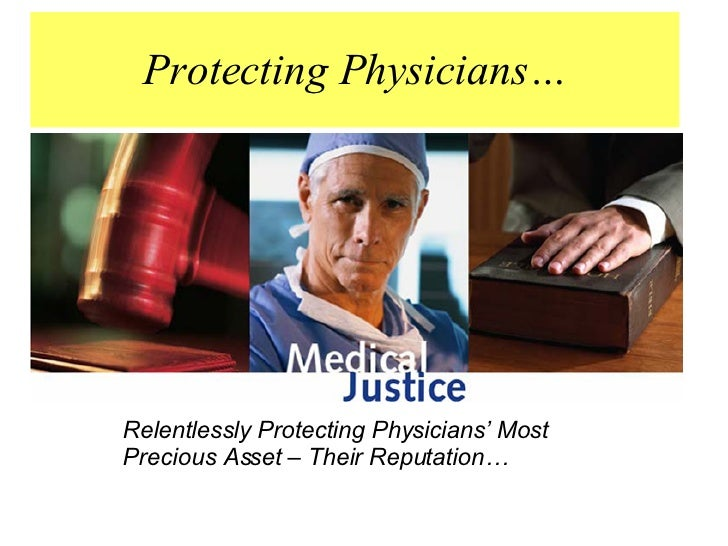 Protecting Physicians… Relentlessly Protecting Physicians' Most  Precious Asset – Their Reputation…