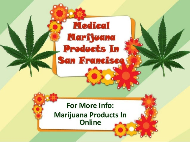 For More Info:Marijuana Products InOnline