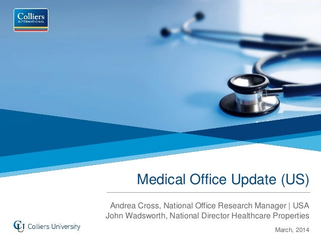 Medical Office Update (US) Andrea Cross, National Office Research Manager | USA John Wadsworth, National Director Healthca...