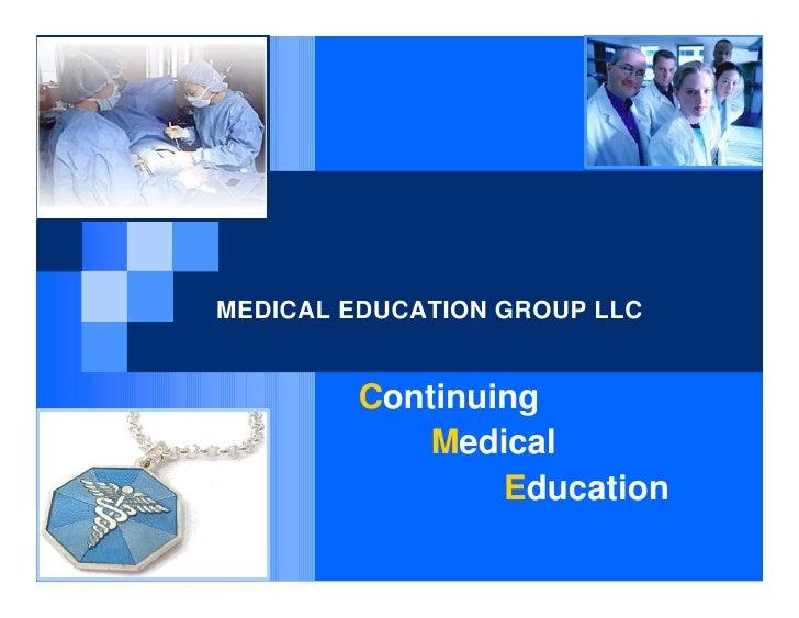 MEDICAL EDUCATION GROUP LLC            Continuing              Medical                  Education
