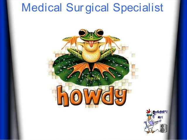 Medical Surgical Specialist