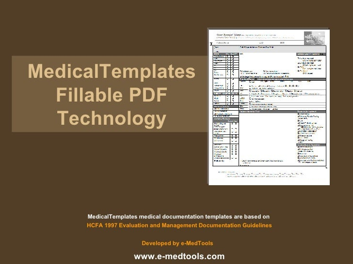 MedicalTemplates Fillable PDF Technology MedicalTemplates medical documentation templates are based on  HCFA 1997 Evaluati...