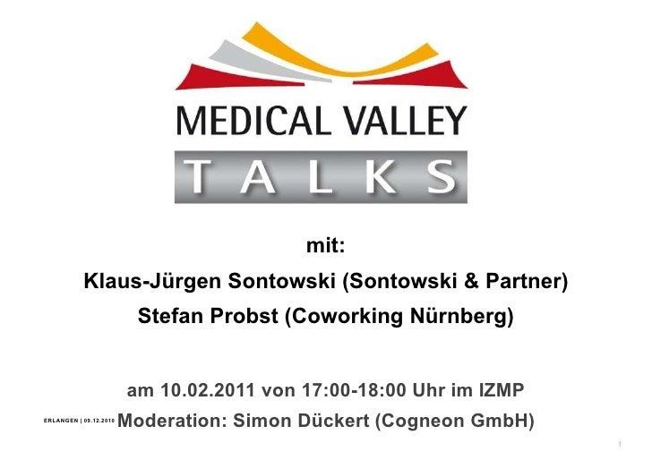 am 10.02.2011 von 17:00-18:00 Uhr im IZMP Moderation: Simon Dückert (Cogneon GmbH) mit: Klaus-Jürgen Sontowski (Sontowski ...