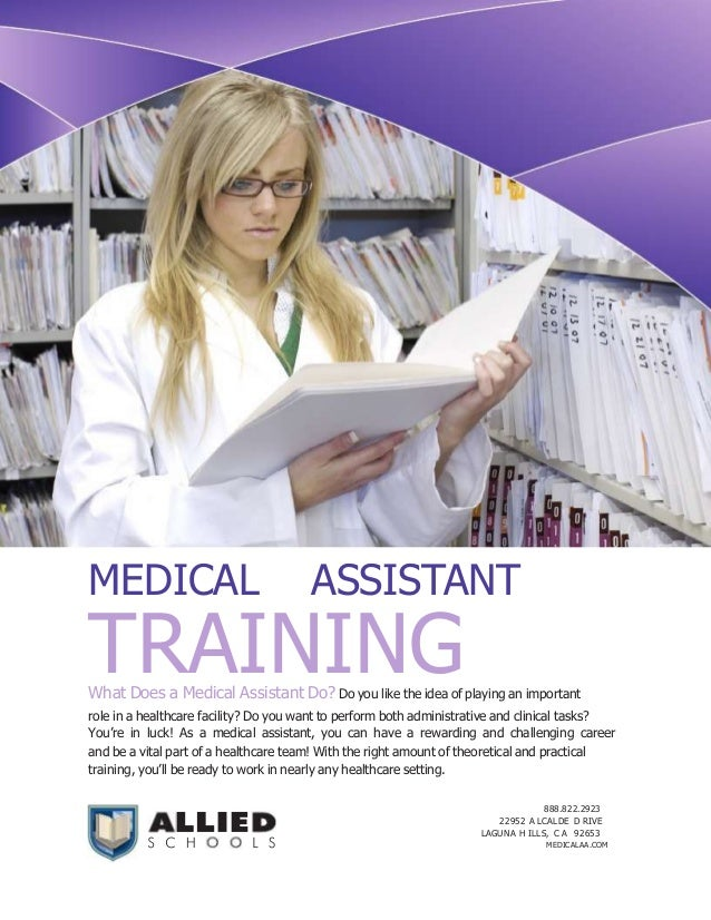 MEDICAL                                ASSISTANTTRAININGWhat Does a Medical Assistant Do? Do you like the idea of playing ...