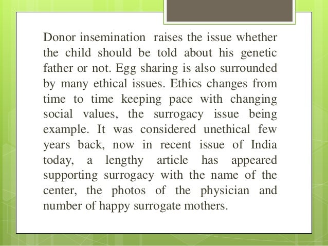 surrogate mothering moral Ethical issues that have been raised with regards to surrogacy  and power  differentials between intended parents and surrogates  genetic motherhood,  gestational motherhood, and social motherhood.