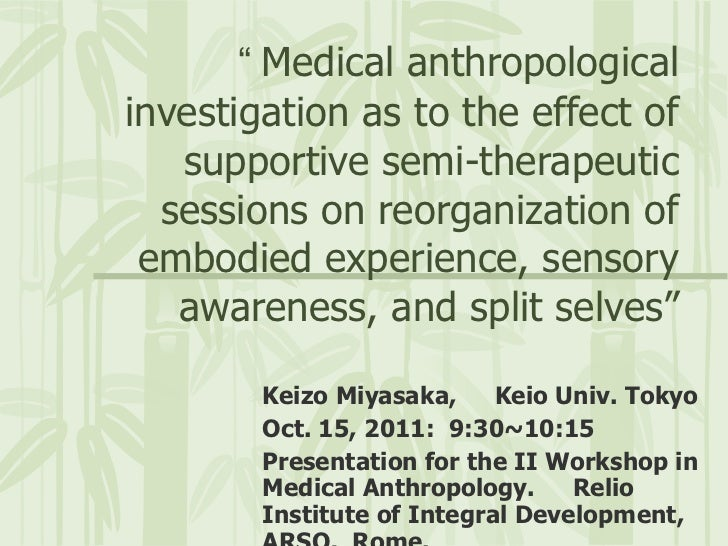 """"""" Medical anthropological investigation as to the effect of supportive semi-therapeutic sessions on reorganization of emb..."""