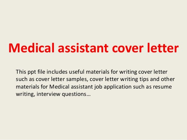 Medical Assistant Cover Letter This Ppt File Includes Useful Materials For Writing Such As