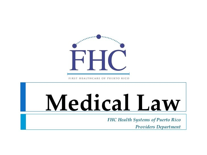 Medical Law     FHC Health Systems of Puerto Rico                 Providers Department