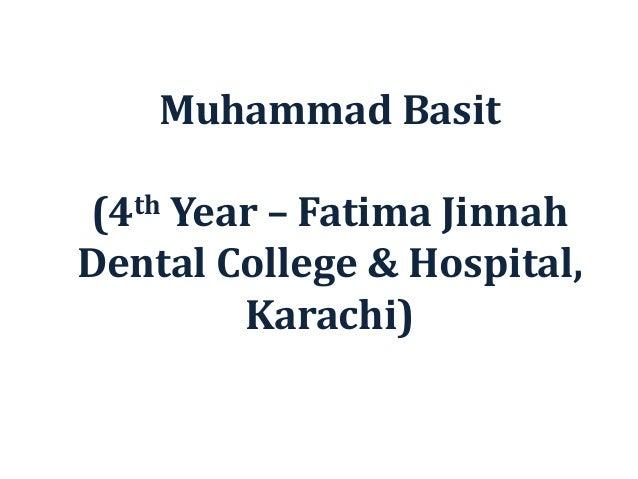 Muhammad Basit (4th Year – Fatima Jinnah Dental College & Hospital, Karachi)