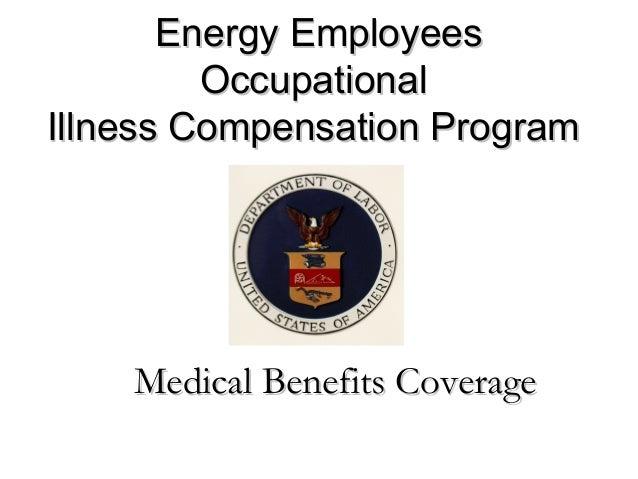 Energy EmployeesEnergy Employees OccupationalOccupational Illness Compensation ProgramIllness Compensation Program Medical...