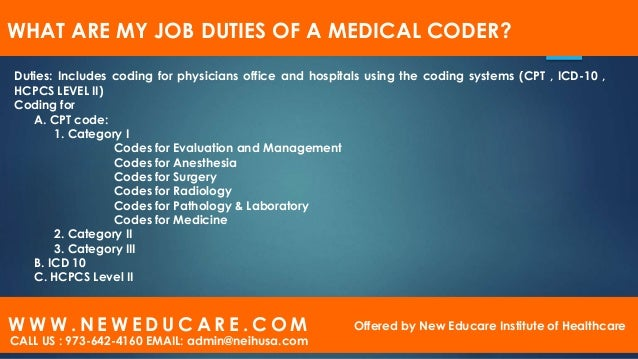 ... 10. WHAT ARE MY JOB DUTIES OF A MEDICAL CODER?