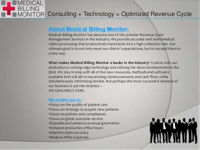 Consulting + Technology = Optimized Revenue Cycle About Medical Billing Monitor: Medical Billing Monitor has become one of...