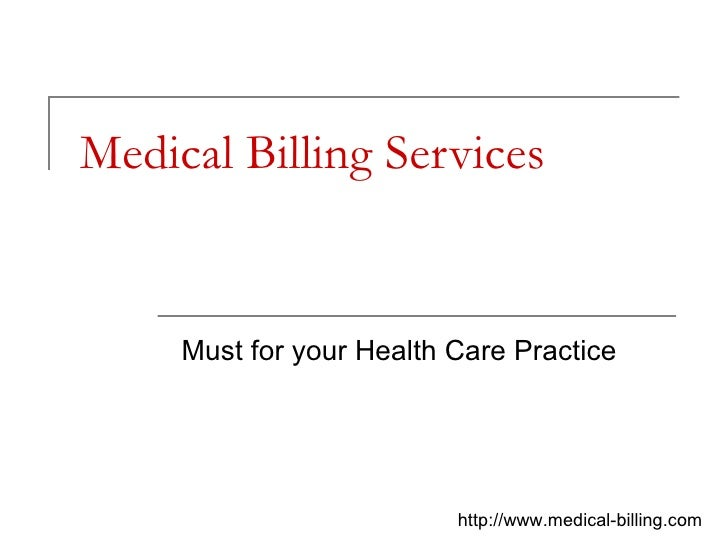 Medical Billing Services Must for your Health Care Practice http://www.medical-billing.com