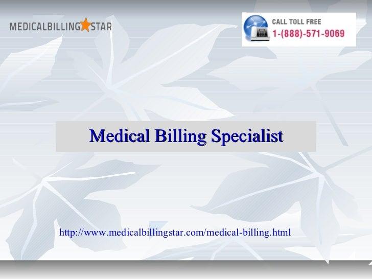 Medical Billing Specialisthttp://www.medicalbillingstar.com/medical-billing.html