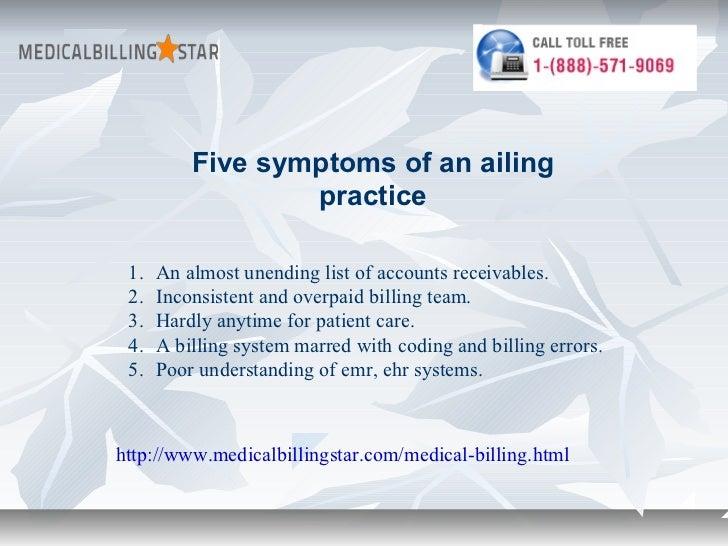 Five symptoms of an ailing                  practice 1.   An almost unending list of accounts receivables. 2.   Inconsiste...