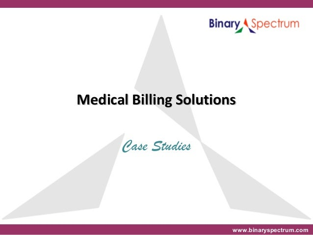 www.binaryspectrum.com Medical Billing SolutionsMedical Billing Solutions Case Studies