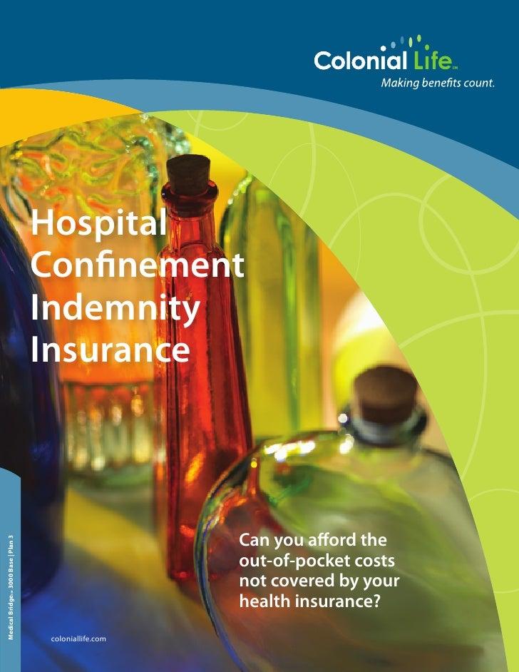 Hospital                                       Confinement                                       Indemnity                ...
