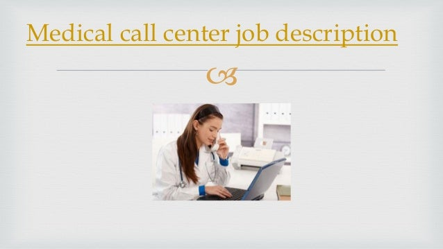 medical call center job description. Black Bedroom Furniture Sets. Home Design Ideas