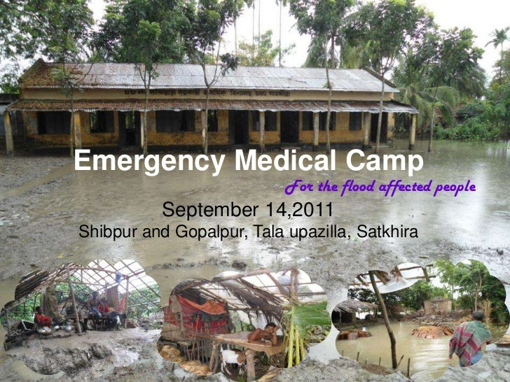 Emergency Medical Camp<br />For the flood affected people<br />September 14,2011<br />Shibpur and Gopalpur, Talaupazilla, ...