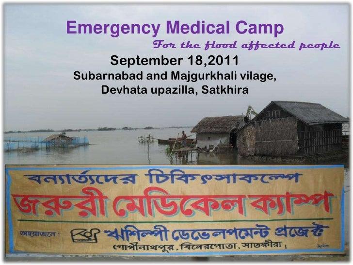 Emergency Medical Camp<br />For the flood affected people<br />September 18,2011<br />Subarnabad and Majgurkhalivilage, <b...