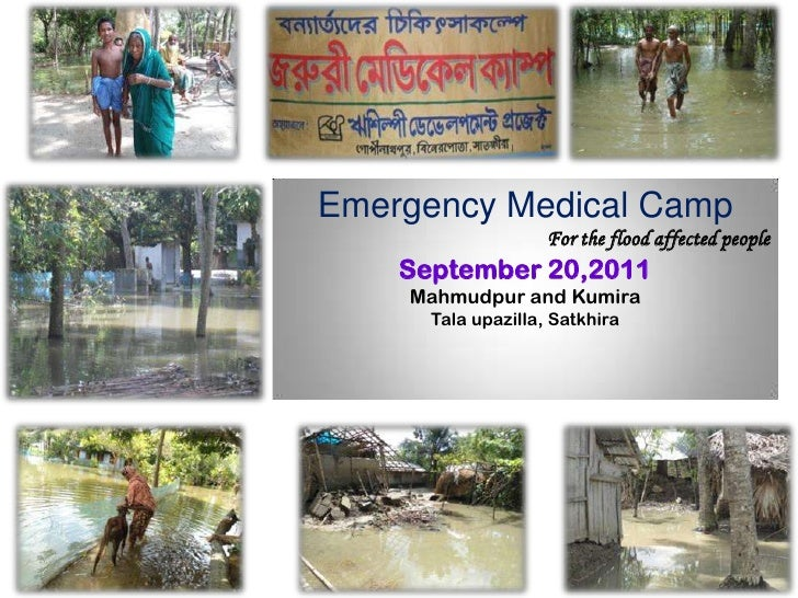 Emergency Medical Camp<br />For the flood affected people<br />September 20,2011<br />Mahmudpur and Kumira<br />Talaupazil...