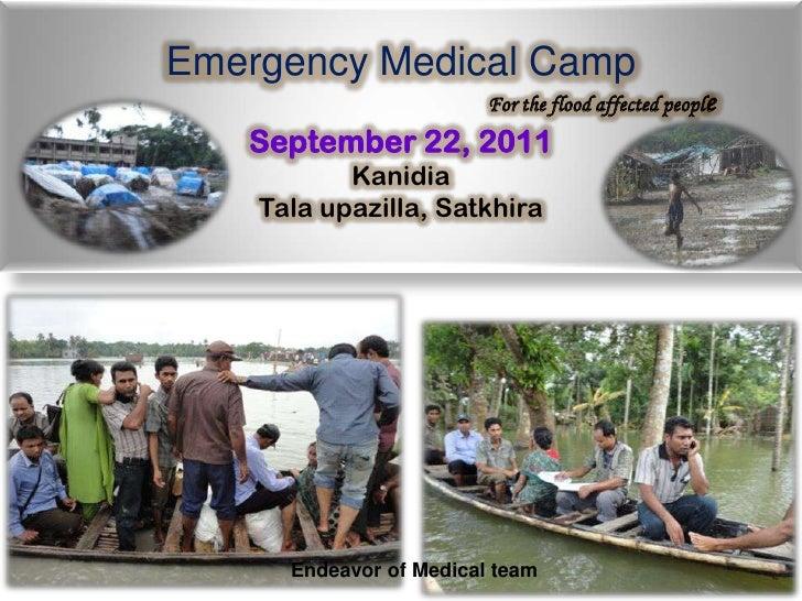 Emergency Medical Camp<br />For the flood affected people<br />September 22, 2011<br />Kanidia<br />Talaupazilla, Sat...