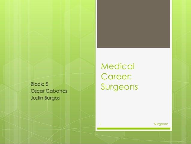 Medical Career: SurgeonsBlock: 5 Oscar Cabanas Justin Burgos Surgeons1