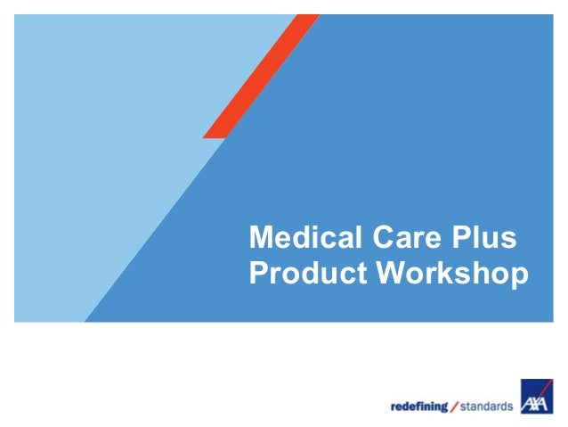 Medical Care PlusProduct Workshop