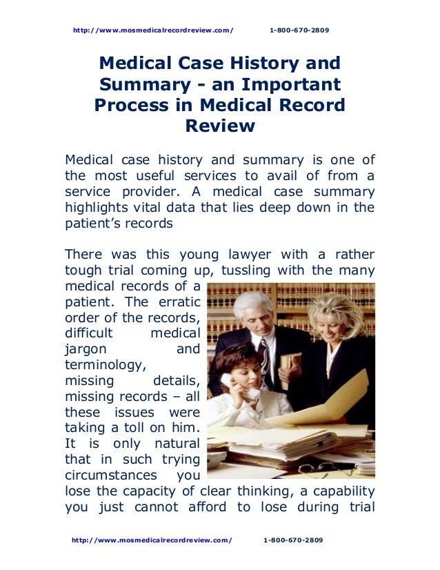 http://www.mosmedicalrecordreview.com/ 1-800-670-2809Medical Case History andSummary - an ImportantProcess in Medical Reco...