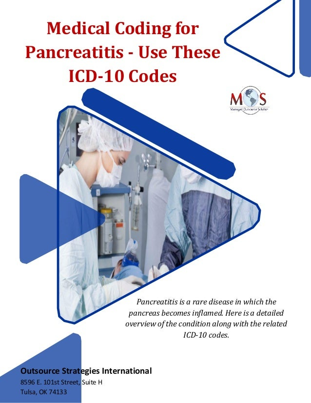 Medical Coding for Pancreatitis - Use These ICD-10 Codes Pancreatitis is a rare disease in which the pancreas becomes infl...