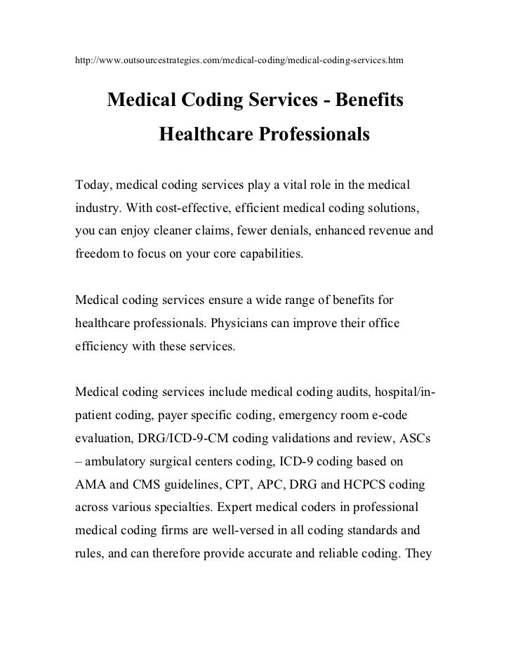 http://www.outsourcestrategies.com/medical-coding/medical-coding-services.htm       Medical Coding Services - Benefits    ...