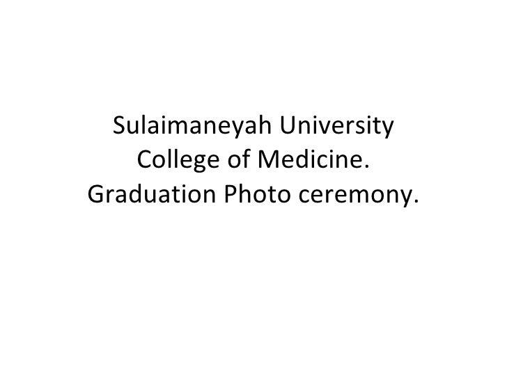 Sulaimaneyah University College of Medicine. Graduation Photo ceremony.