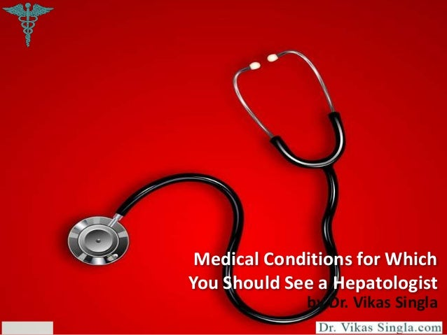 Medical conditions for which you should see a hepatologist