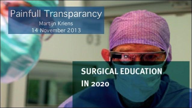 Painfull Transparancy Martijn Kriens 14 November 2013