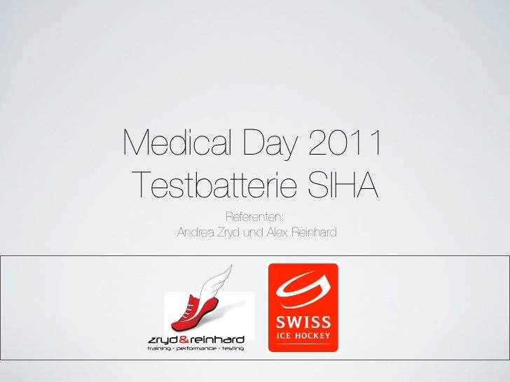 Medical Day 2011!Testbatterie SIHA           Referenten:   Andrea Zryd und Alex Reinhard