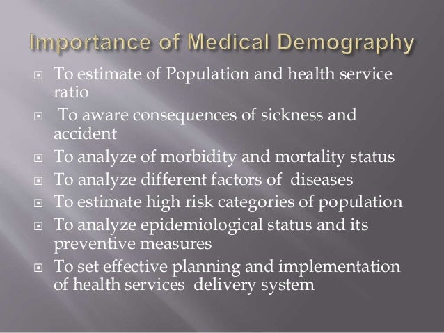  To estimate of Population and health service ratio  To aware consequences of sickness and accident  To analyze of morb...