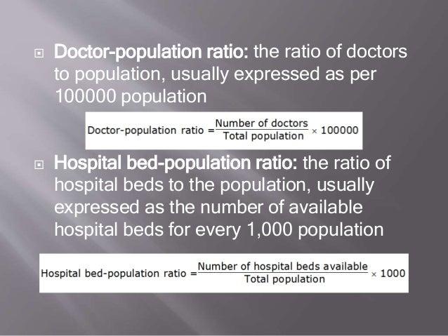  Doctor-population ratio: the ratio of doctors to population, usually expressed as per 100000 population  Hospital bed-p...