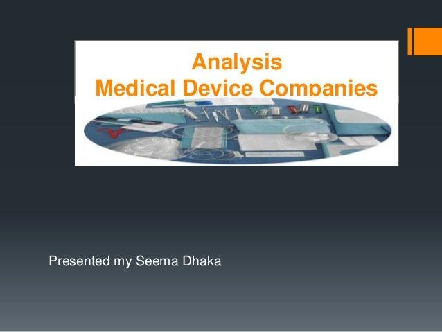 Presented my Seema DhakaAnalysisMedical Device Companies