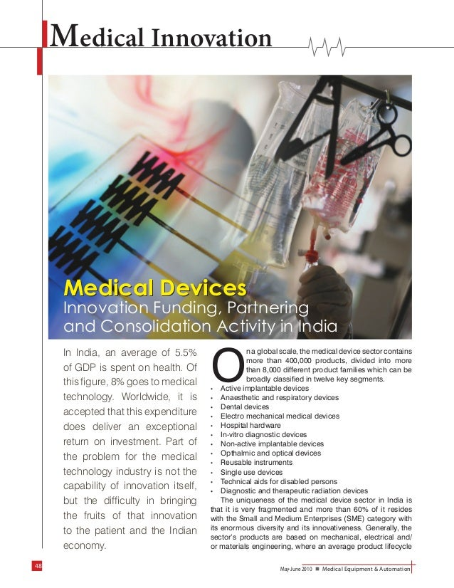48 May-June 2010 Medical Equipment & Automation Medical Innovation Medical Devices In India, an average of 5.5% of GDP ...