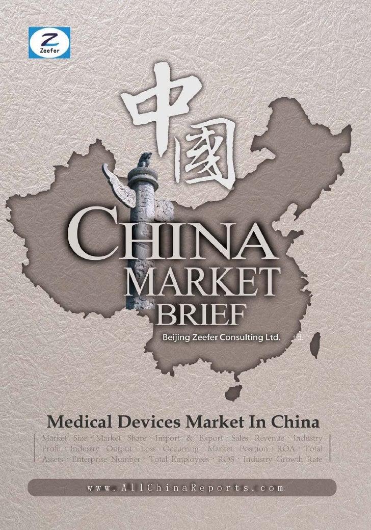 MEDICAL DEVICESMARKET IN CHINA        Market Brief  Beijing Zeefer Consulting Ltd.          October 2011