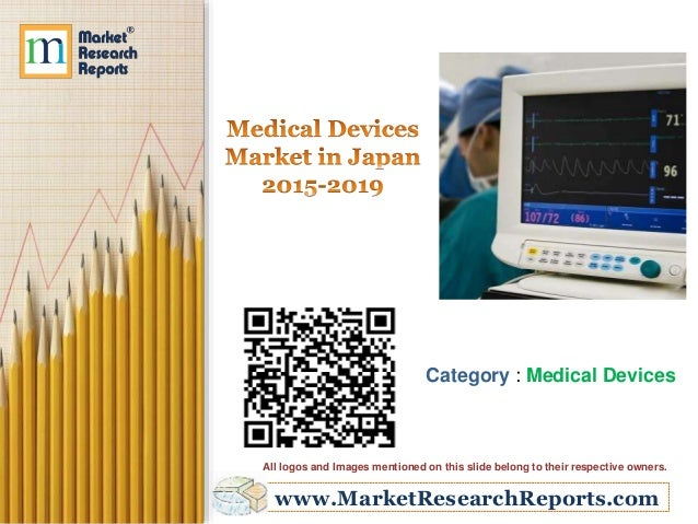 www.MarketResearchReports.com Category : Medical Devices All logos and Images mentioned on this slide belong to their resp...