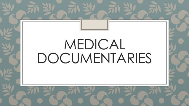 MEDICAL DOCUMENTARIES